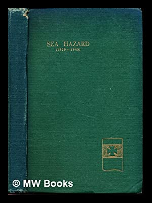 Sea Hazard, (1939-1945) : a record of: Houlder Brothers and