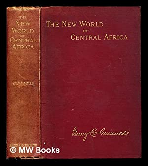 The new world of Central Africa : Guinness, H. Grattan