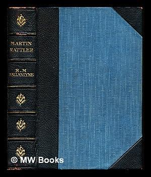 Martin Rattler : or, A boy's adventures: Ballantyne, Robert Michael