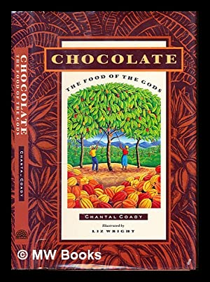 Chocolate : the food of the gods: Coady, Chantal