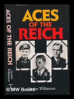 Aces of the Reich / Gordon Williamson ; foreword by Otto Carius: Williamson, Gordon
