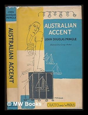 Australian accent / John Douglas Pringle ;: Pringle, John Douglas