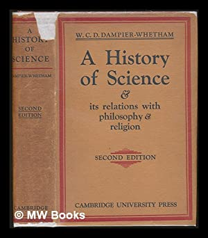 A history of science, and its relations: Dampier, William Cecil