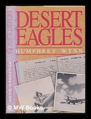 Desert eagles / Humphrey Wynn: Wynn, Humphrey