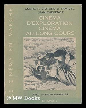 Cinema D'Exploration; Cinema Au Long Cours [Par]: Liotard, Andre Francis.