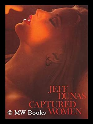 Captured Women / Jeff Dunas: Dunas, Jeff