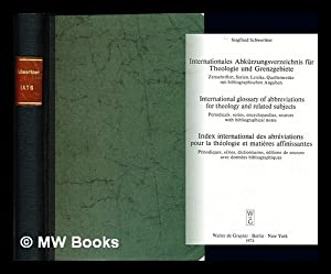 Internationales Abkurzungsverzeichnis fur Theologie und Grenzgebiete : Schwertner, Siegfried M