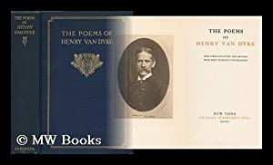 The Poems of Henry Van Dyke, Now: Van Dyke, Henry