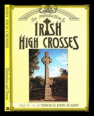 An introduction to Irish high crosses /: Richardson, Hilary. Scarry,