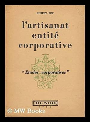 L'Artisanat, Entite Corporative: Ley, Hubert