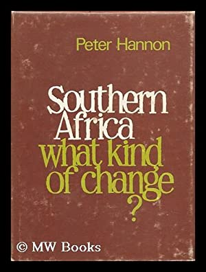 Southern Africa : What Kind of Change? / by Peter Hannon: Hannon, Peter