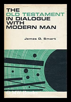 The Old Testament in Dialogue with Modern: Smart, James Dick