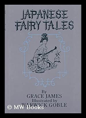 Green Willow and Other Japanese Fairy Tales: James, Grace and