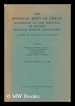 The Mystical Body of Christ According to: Stanley, Thomas, S.