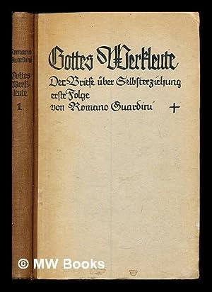 Gottes Werkleute : Briefe über Selbstbildung: Guardini, Romano