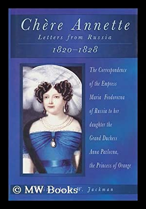 Chere Annette : Letters from St. Petersburg,: Maria Feodorovna, Empress,