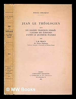 Jean Le Theologien : Les Grandes Traditions: Braun, Francois-Marie