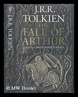 The fall of Arthur / by J.R.R.: Tolkien, J. R.