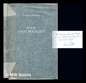 Pour Louis Bouilhet / Gustave Flaubert ;: Flaubert, Gustave (1821-1880).