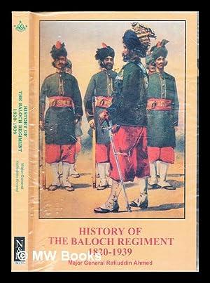History of the Baloch Regiment : (1820-1939),: Ahmed, Rafiuddin Maj.
