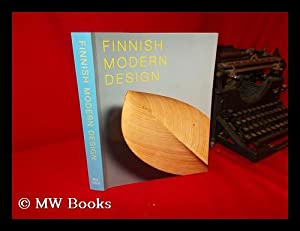 Finnish modern design : utopian ideals and: Aav, Marianne, ed.;