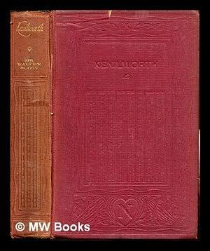 Kenilworth / by Sir Walter Scott ;: Scott, Walter Sir