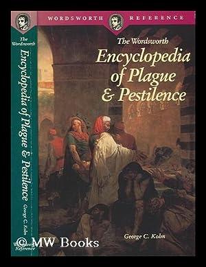 The Wordsworth encyclopedia of plague and pestilence: Kohn, George C.