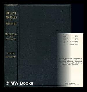 Recent advances in pathology / by Geoffrey: Hadfield, Geoffrey (1889-).