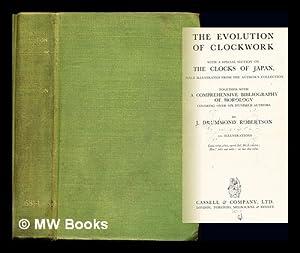 The evolution of clockwork : with a: Robertson, John Drummond