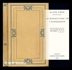 Introduction to typography / Oliver Simon: Simon, Oliver