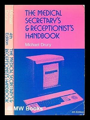 The medical secretary's and receptionist's handbook /: Drury, Michael
