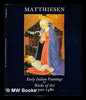 Early Italian paintings and works of arts,: Matthiesen Fine Art