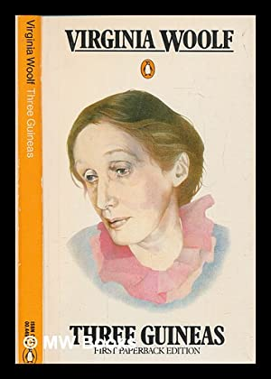 virginia woolf's feminism in three guineas Three guineas is written as a series of letters in which virginia woolf ponders the efficacy of donating to various causes to prevent war in reflecting on h.