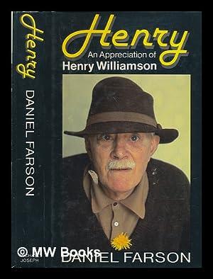 Henry : an appreciation of Henry Williamson: Farson, Daniel (1927-)