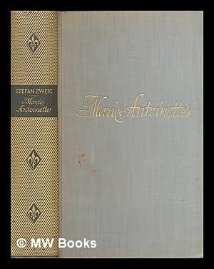 Marie Antoinette : Bildnis eines Mittleren Charakters: Zweig, Stefan (1881-1942)