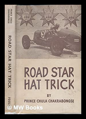 Road Star Hat Trick. Being an account: Chakrabongse, Prince Chula