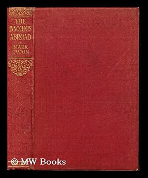 The innocents abroad / by Mark Twain: Twain, Mark (1835-1910).