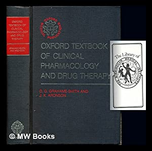 The Oxford textbook of clinical pharmacology and: Grahame-Smith, David Grahame.