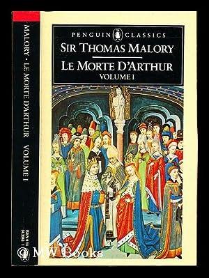 Le morte d'Arthur : volume I /: Malory, Thomas Sir