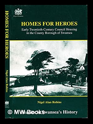 Homes for heroes : early twentieth-century council: Robins, Nigel Alan.
