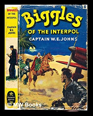 Biggles of the Interpol: Johns, William Earl