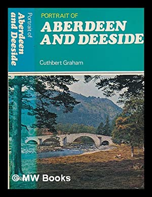Portrait of Aberdeen and Deeside : with: Graham, Cuthbert