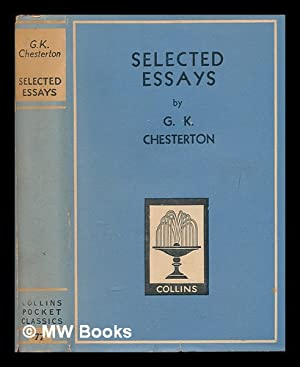 Essays . Selected, with a preface, by: Chesterton, G. K.