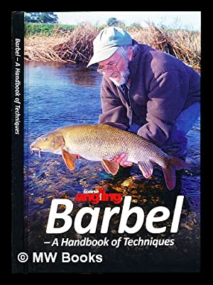 Barbel : a handbook of techniques: Coarse Angling Today