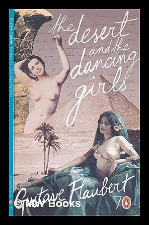 The desert and the dancing girls: Flaubert, Gustave (1821-1880)