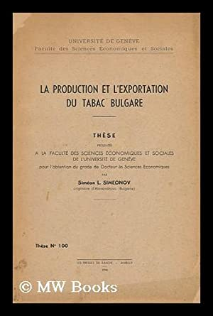La Production Et L'Exportation Du Tabac Bulgare: Simeonov, Simeon L.