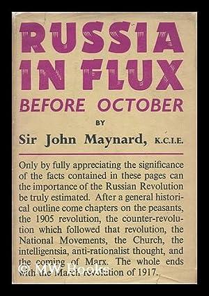 Russia in Flux : before October /: Maynard, John, Sir