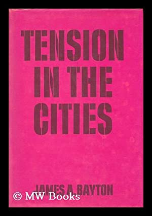 Tension in the Cities : Three Programs: Bayton, James Arthur