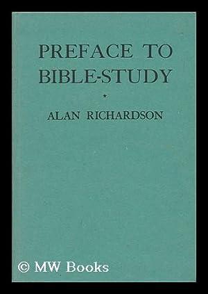 Preface to Bible-Study / by Alan Richardson: Richardson, Alan (1905-1975)