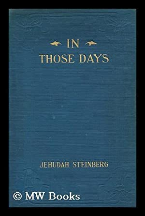 In Those Days; the Story of an: Steinberg, Judah (1863-1908)